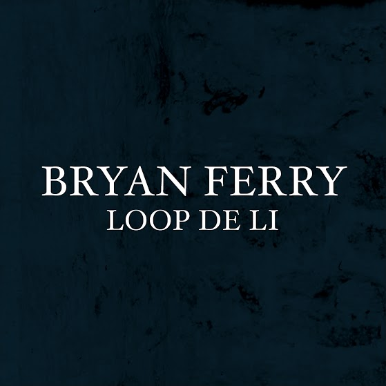 Bryan Ferry Loop De Li Single Pack Shot