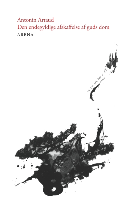Antonin Artaud – Den endegyldige afskaffelse af gudsdom