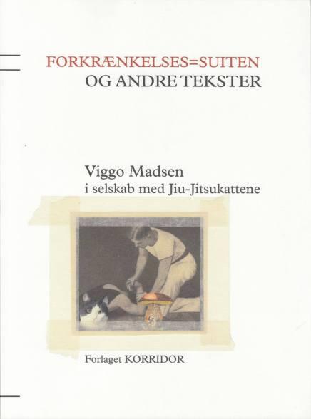 Viggo Madsen: Forkrænkelses=suiten og andre tekster(2014)