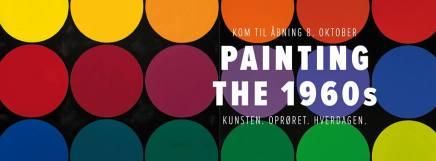 Du er inviteret til festlig åbning af udstillingen Painting the1960s