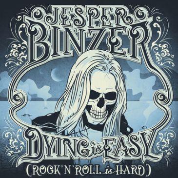 Jesper Binzer - Dying Is Easy Rock'n'Roll Is Hard