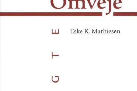 "Eske K. Mathiesen:""Omveje"""